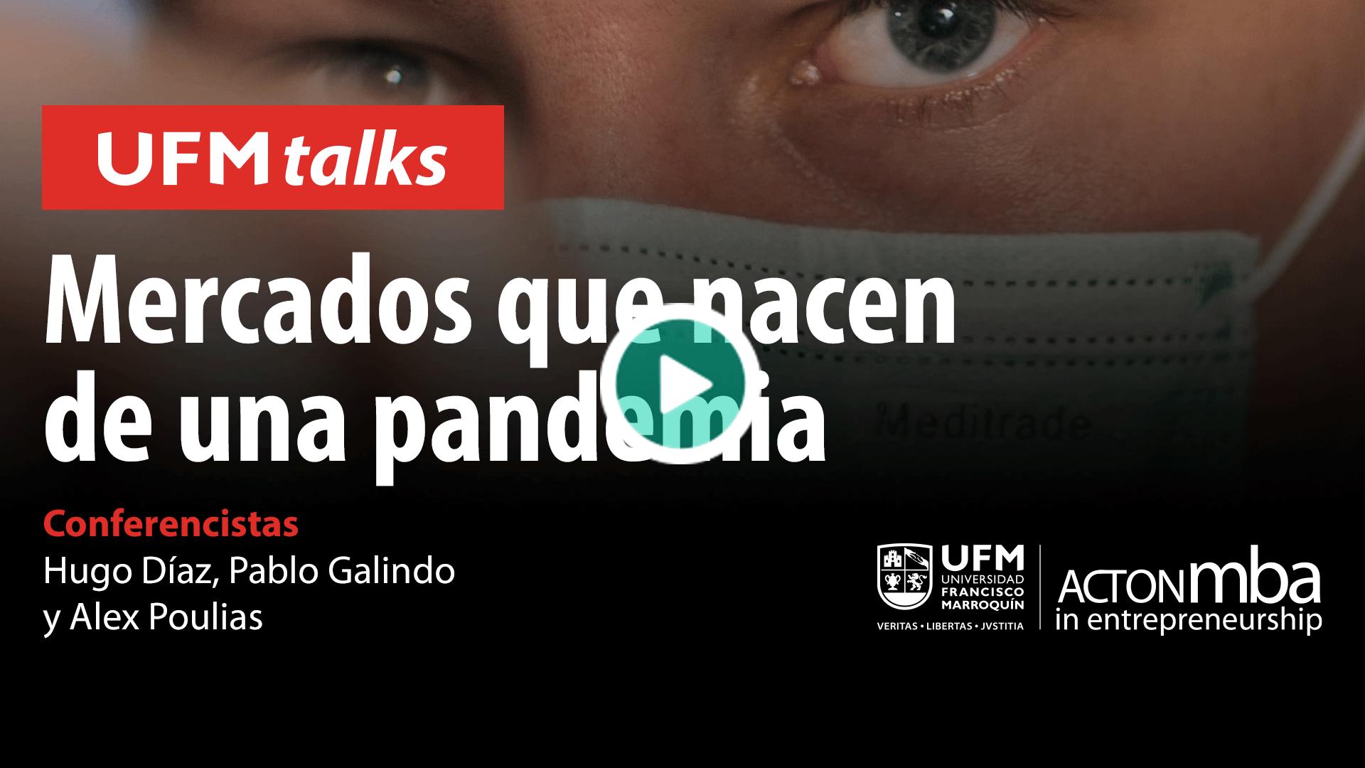 20200624_ufmtalks10_Mercados-que-nacen-de-una-pandemia