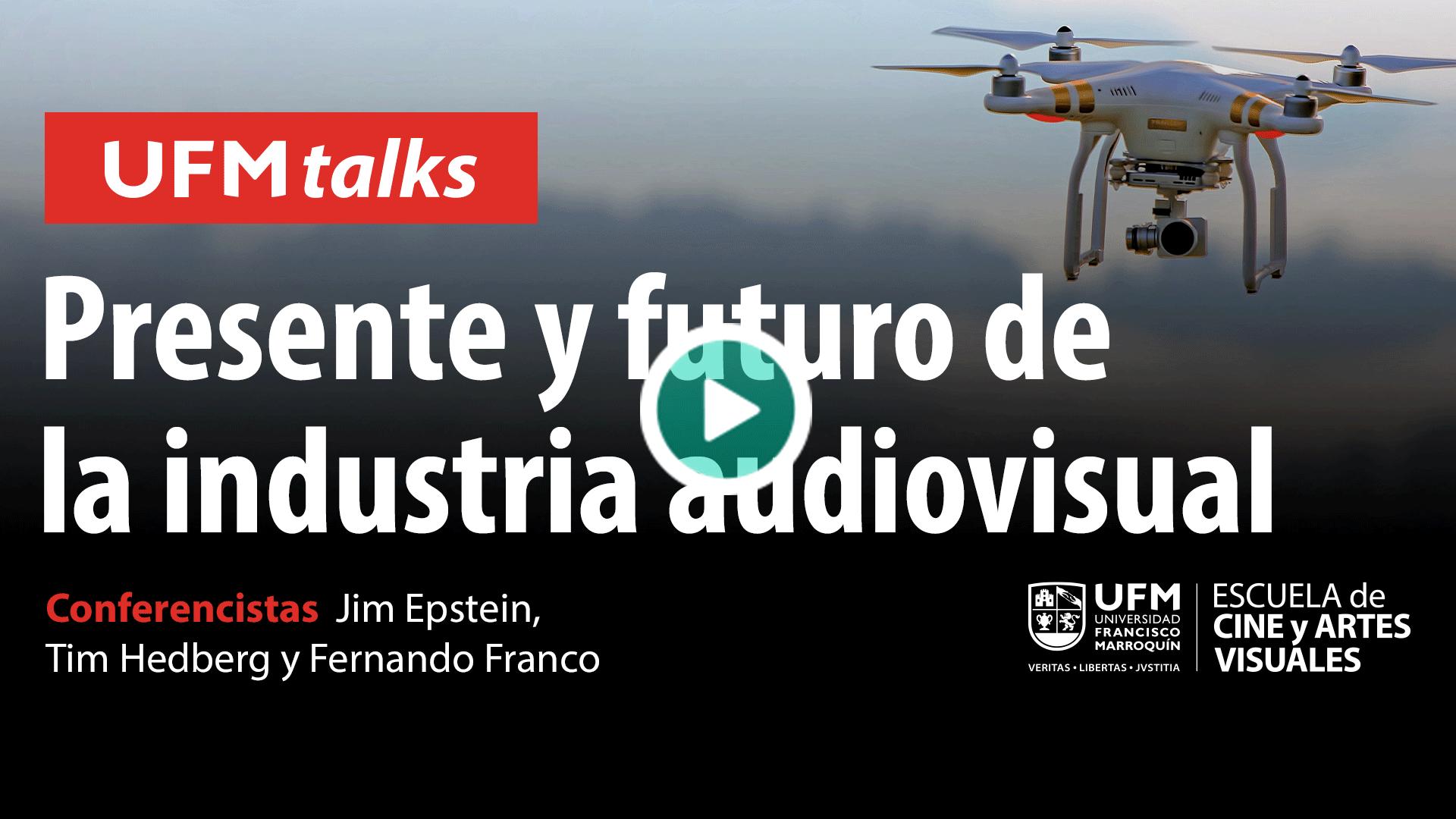 20200702_ufmtalks18_El-presente-y-futuro-de-la-industria-audiovisual
