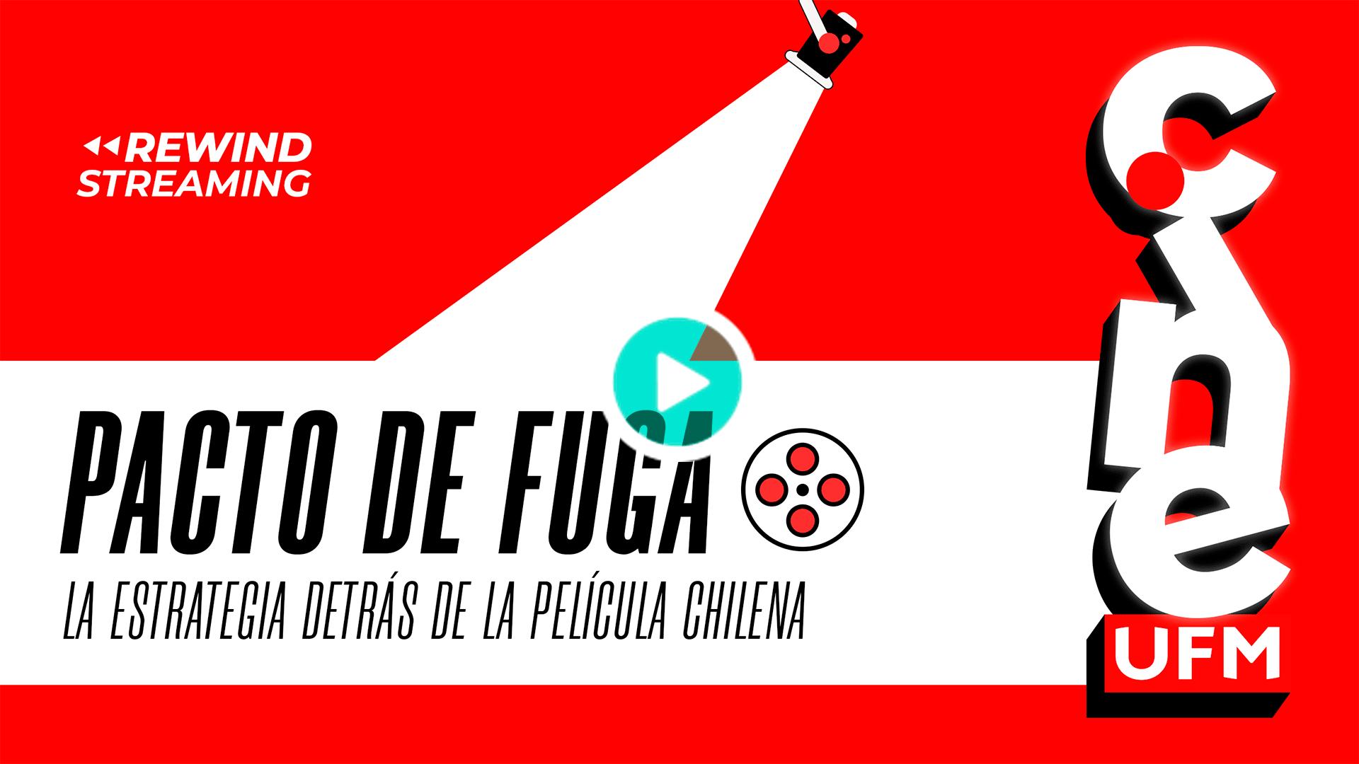 20200501_cineufmlive1_-Pacto-de-Fuga-(2020)-La-Estrategia-detrás-de-la-Película-Chilena