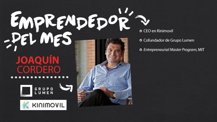 Emprendedor del mes: Joaquín Cordero, cofundador de Grupo Lumen y Kinimovil